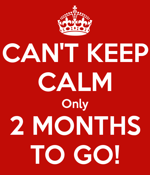 can-t-keep-calm-only-2-months-to-go-1